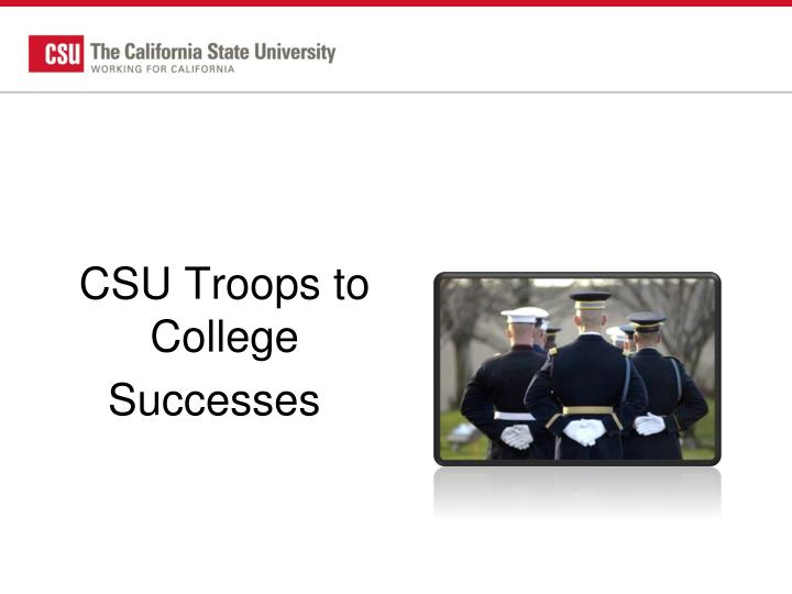 CSU Troops to College
