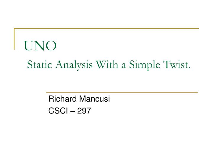 uno static analysis with a simple twist n.