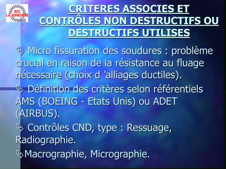 CRITERES ASSOCIES ET CONTRÔLES NON DESTRUCTIFS OU DESTRUCTIFS UTILISES