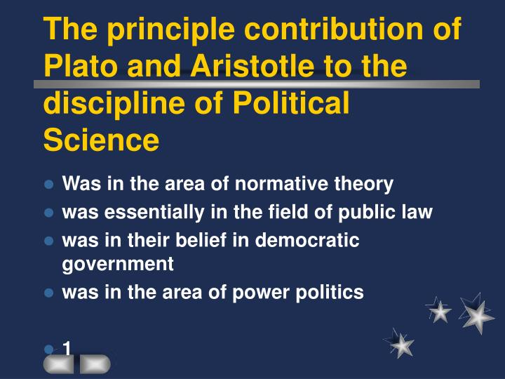 the principle contribution of plato and aristotle to the discipline of political science n.