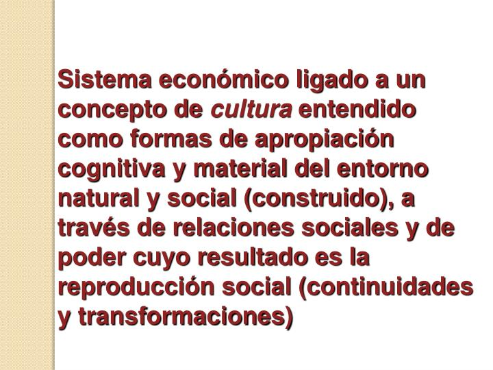 Sistema económico ligado a un concepto de