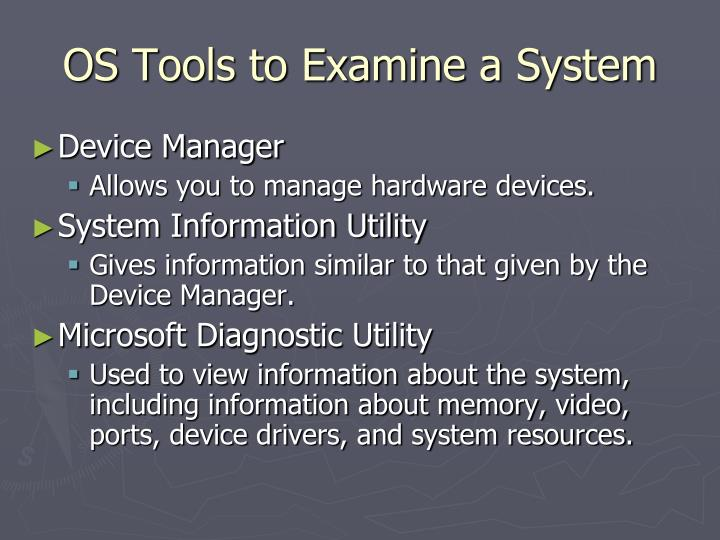 OS Tools to Examine a System