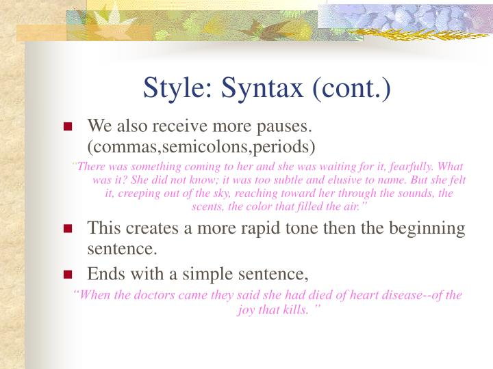 Style: Syntax (cont.)