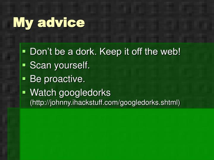 My advice