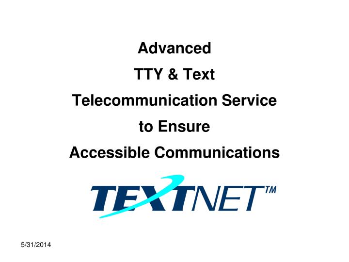 Advanced tty text telecommunication service to ensure accessible communications