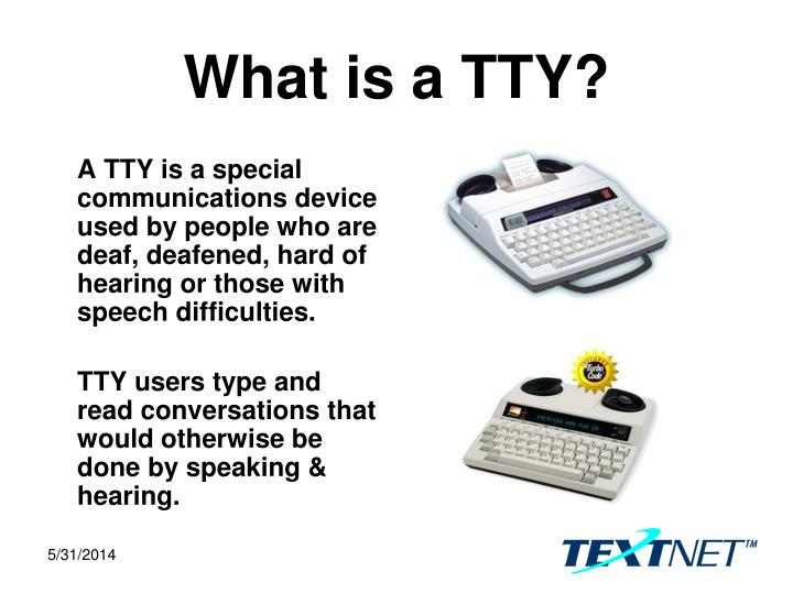 What is a TTY?