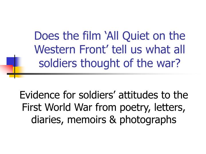 does the film all quiet on the western front tell us what all soldiers thought of the war n.