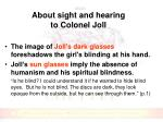 about sight and hearing to colonel joll