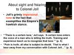 about sight and hearing to colonel joll1