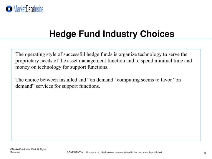 Hedge fund industry choices