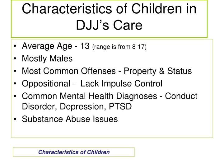 Characteristics of Children in DJJ's Care