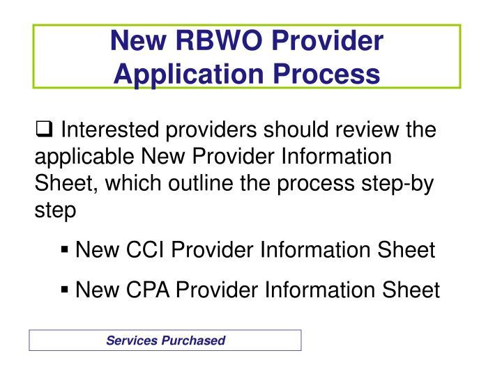 Interested providers should review the applicable New Provider Information Sheet, which outline the process step-by step