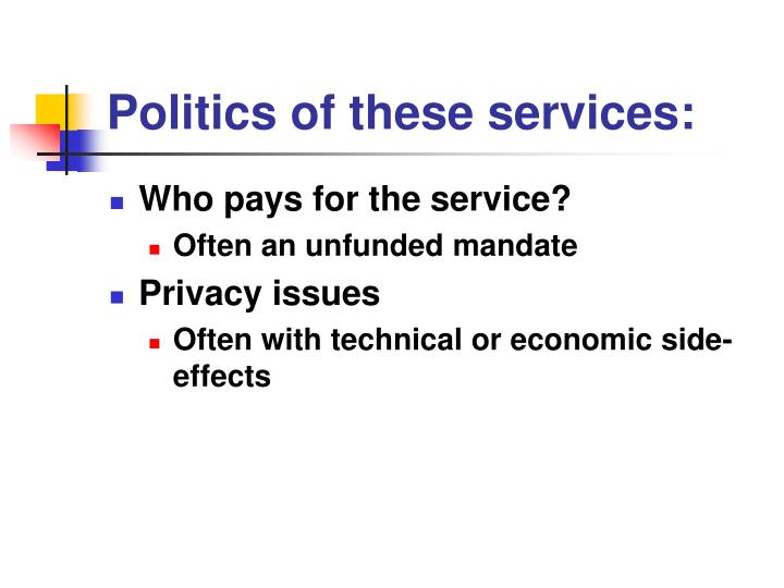 Politics of these services: