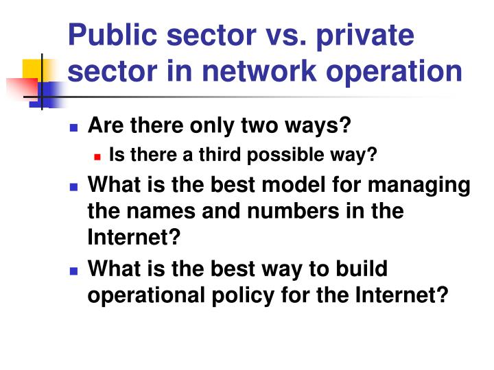 Public sector vs. private sector in network operation
