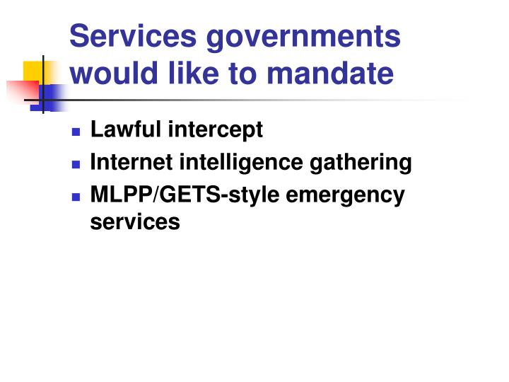 Services governments would like to mandate