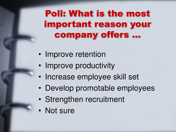 Poll: What is the most important reason your company offers ...