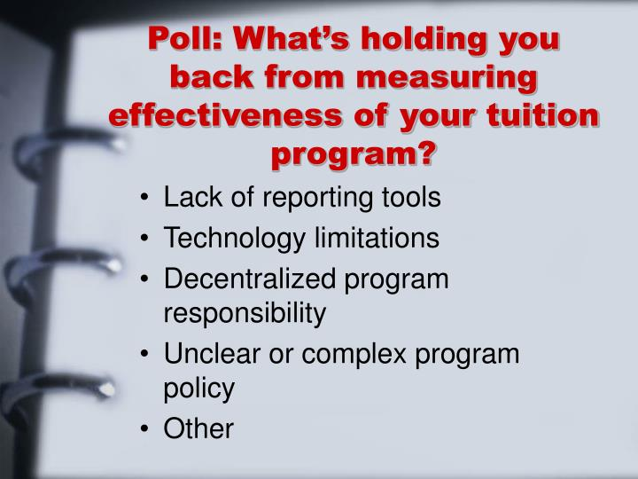 Poll: What's holding you back from measuring effectiveness of your tuition program?