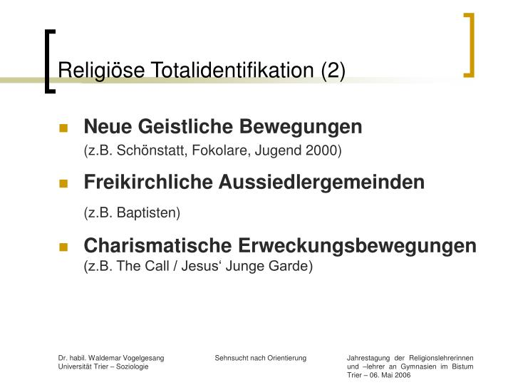 Religiöse Totalidentifikation (2)