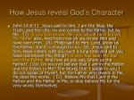 how jesus reveal god s character