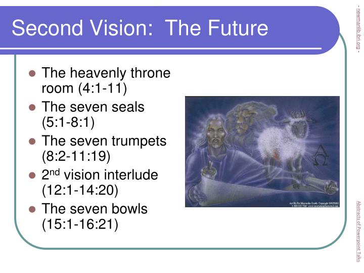 Second Vision:  The Future