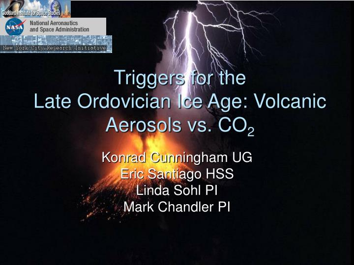 triggers for the late ordovician ice age volcanic aerosols vs co 2 n.