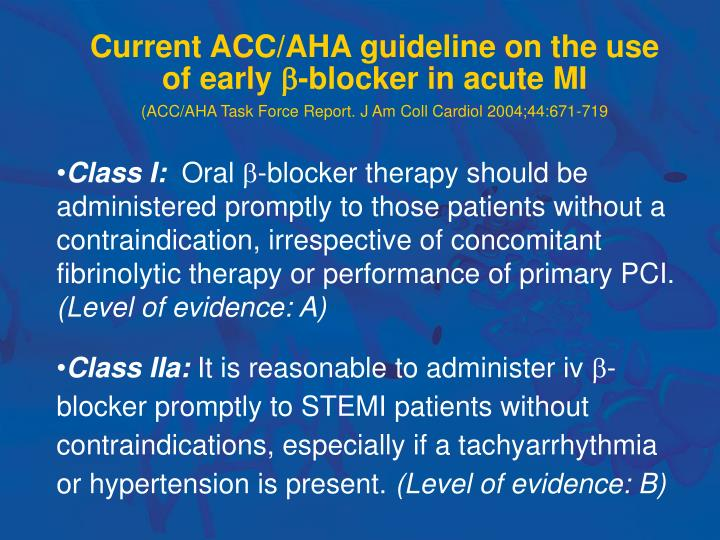 Current ACC/AHA guideline on the use     of early