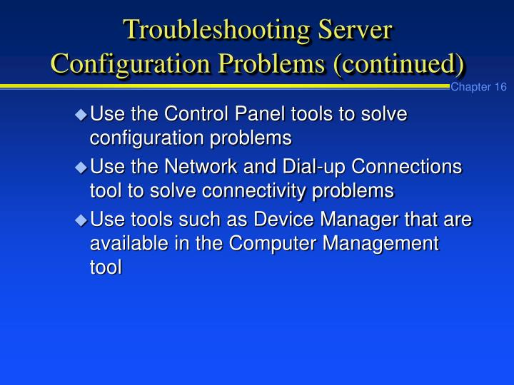 Troubleshooting Server  Configuration Problems (continued)