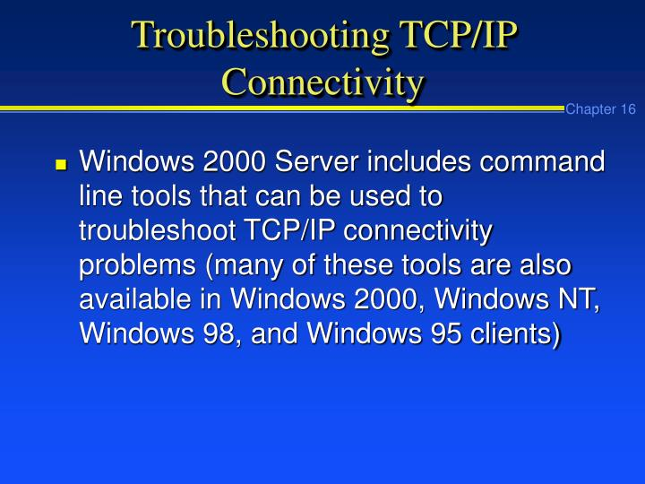 Troubleshooting TCP/IP Connectivity