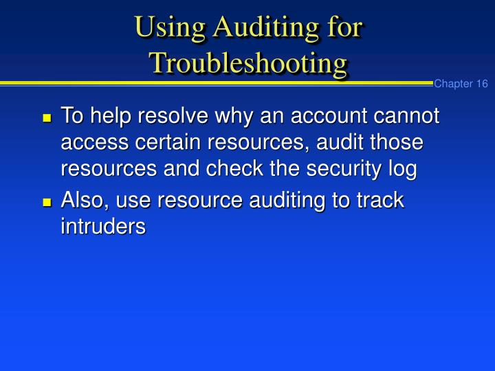 Using Auditing for Troubleshooting