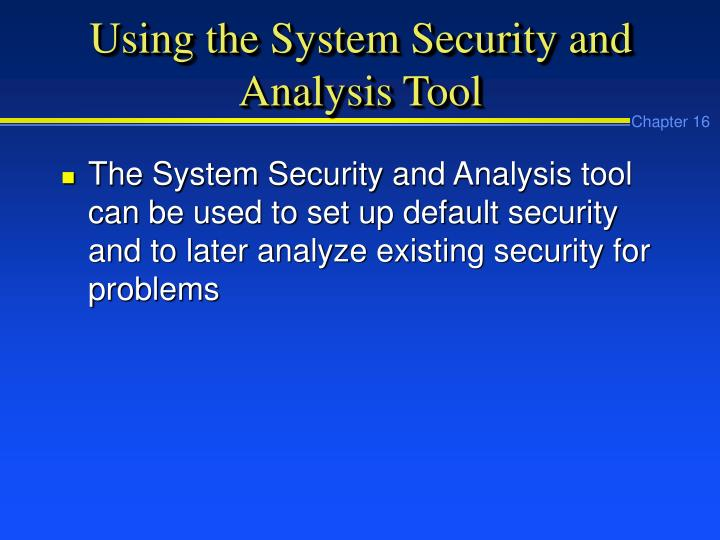 Using the System Security and Analysis Tool
