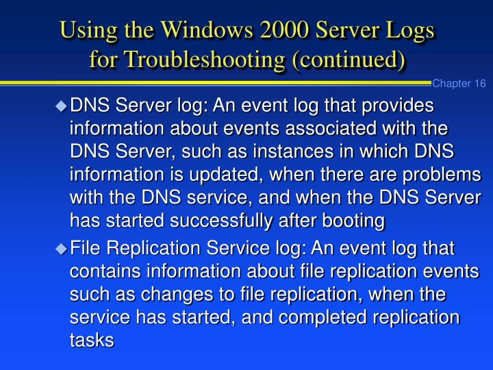 Using the Windows 2000 Server Logs for Troubleshooting (continued)