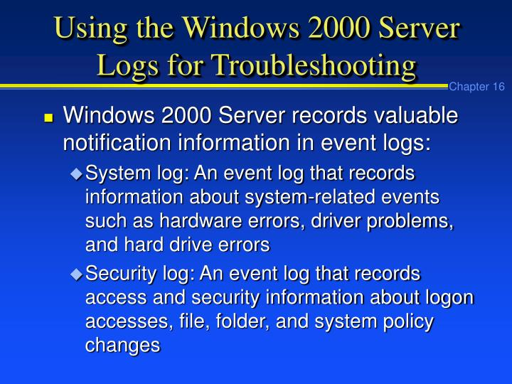 Using the Windows 2000 Server Logs for Troubleshooting