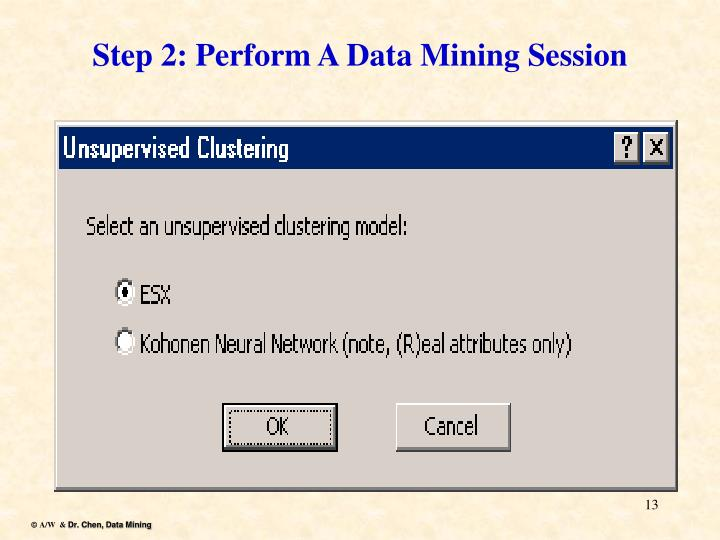 Step 2: Perform A Data Mining Session