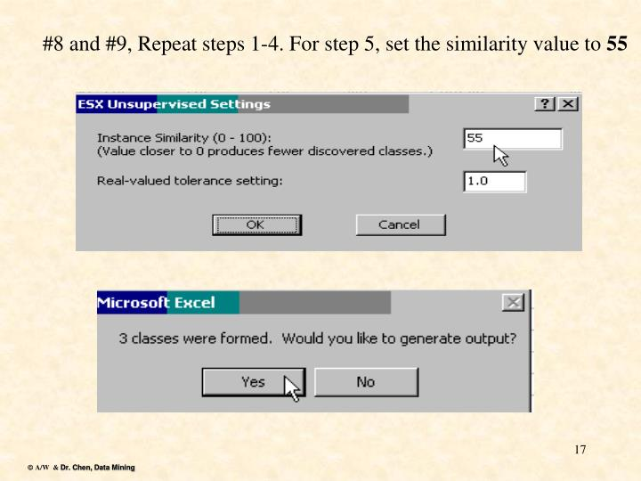 #8 and #9, Repeat steps 1-4. For step 5, set the similarity value to