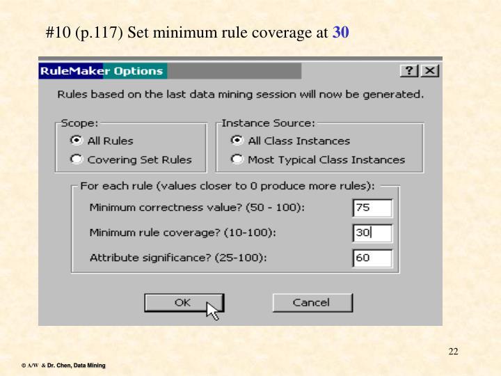 #10 (p.117) Set minimum rule coverage at