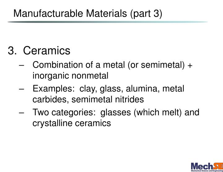 Manufacturable Materials (part 3)