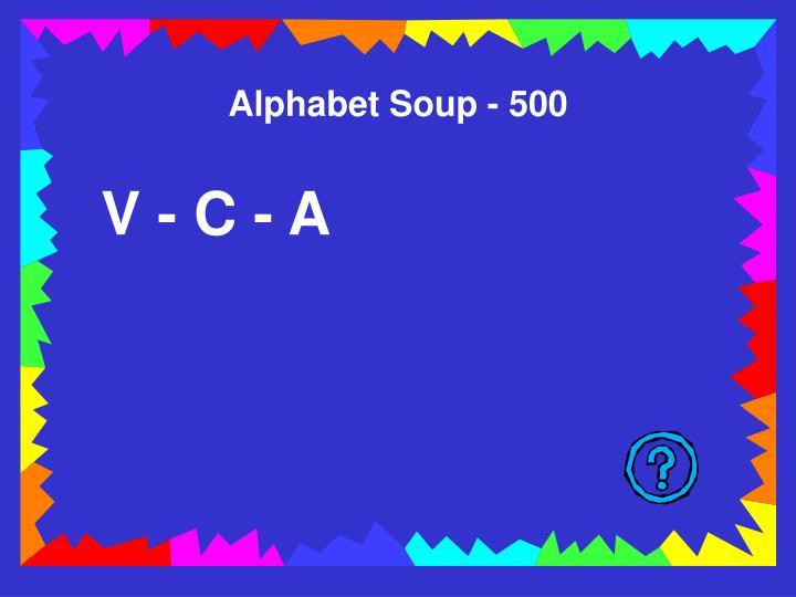 Alphabet Soup - 500