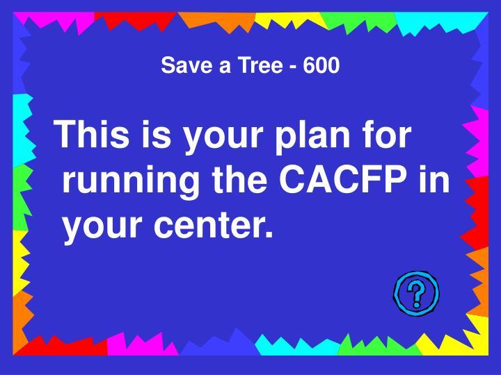 Save a Tree - 600