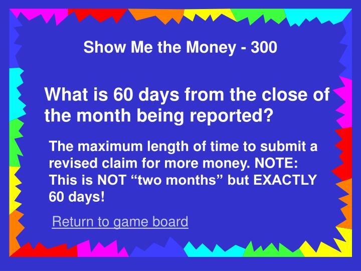 Show Me the Money - 300