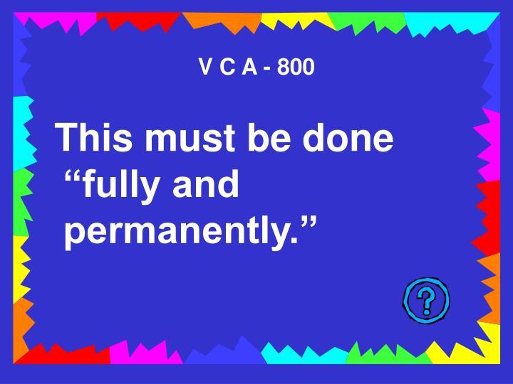 V C A - 800