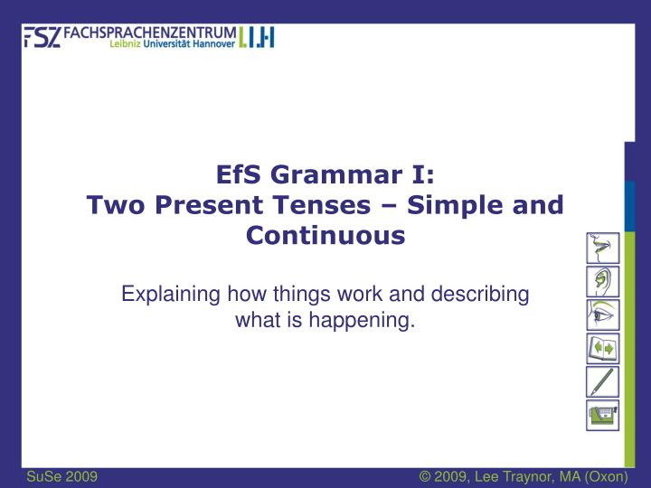 efs grammar i two present tenses simple and continuous n.