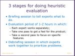 3 stages for doing heuristic evaluation