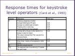 response times for keystroke level operators card et al 1983
