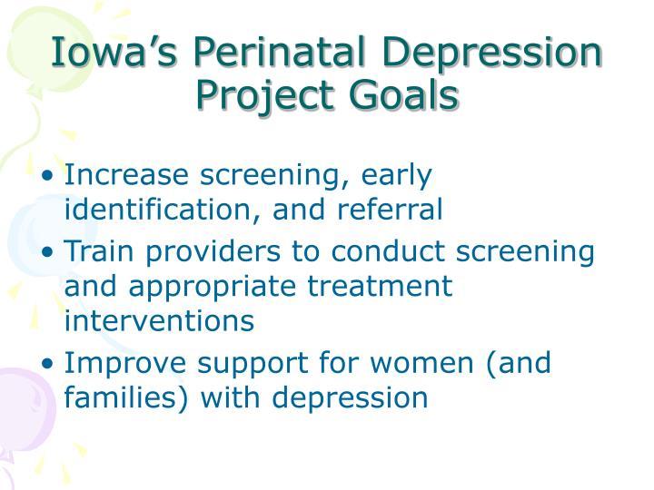 Iowa s perinatal depression project goals