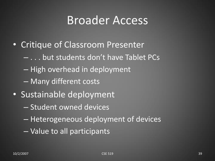 Broader Access