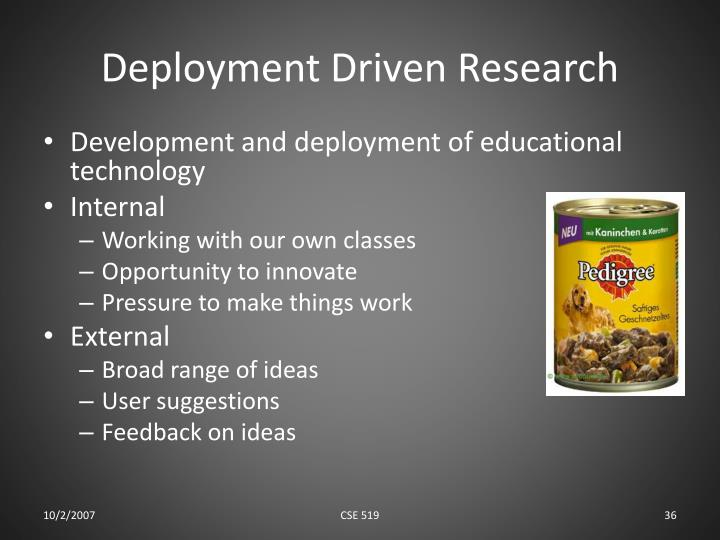 Deployment Driven Research