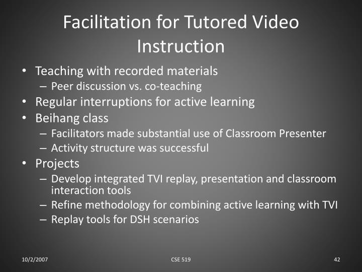 Facilitation for Tutored Video Instruction