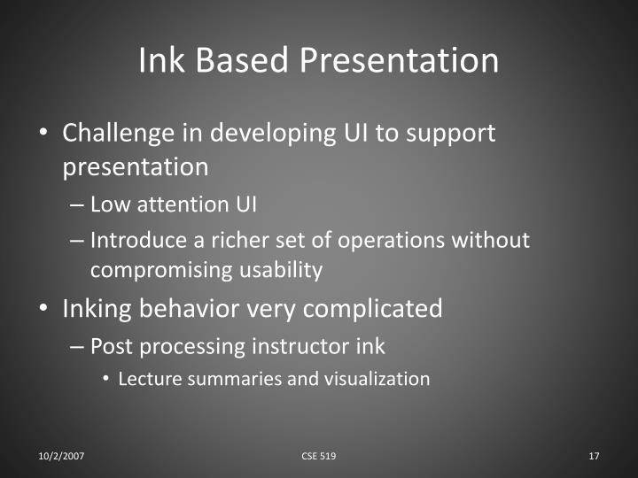 Ink Based Presentation