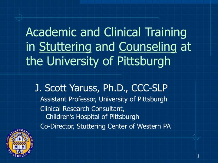 Academic and clinical training in stuttering and counseling at the university of pittsburgh