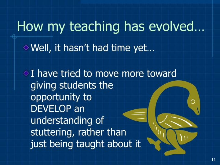 How my teaching has evolved…